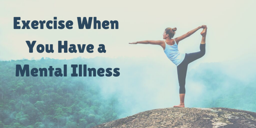 exercise when you have a mental illness